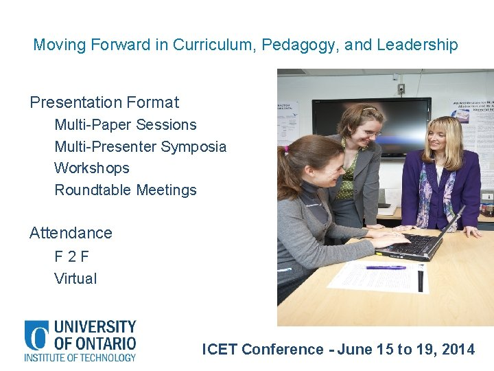 Moving Forward in Curriculum, Pedagogy, and Leadership Presentation Format Multi-Paper Sessions Multi-Presenter Symposia Workshops