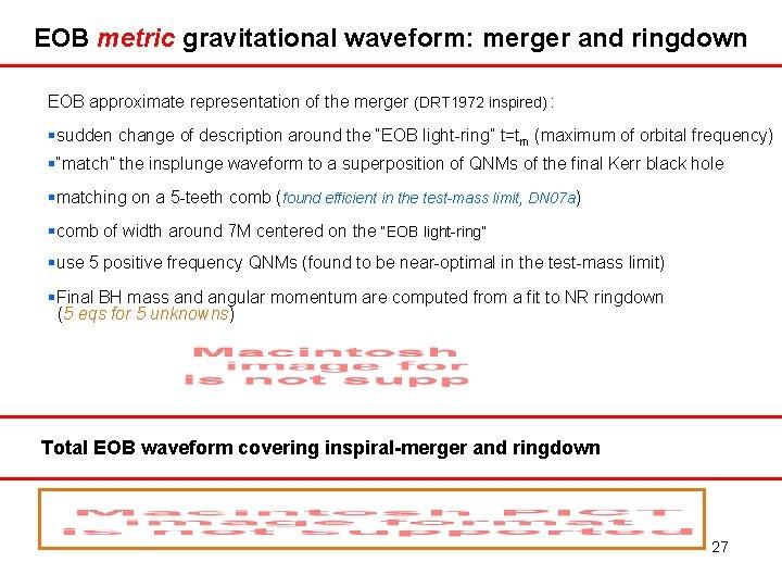 EOB metric gravitational waveform: merger and ringdown EOB approximate representation of the merger (DRT