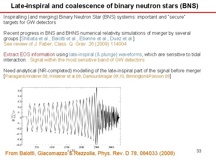 Late-inspiral and coalescence of binary neutron stars (BNS) Inspiralling (and merging) Binary Neutron Star