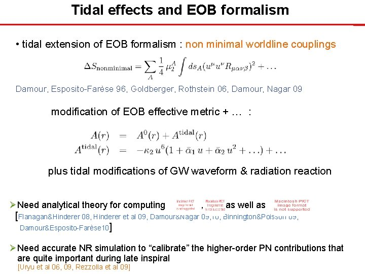Tidal effects and EOB formalism • tidal extension of EOB formalism : non minimal