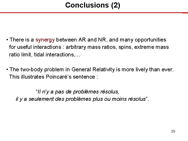 Conclusions (2) • There is a synergy between AR and NR, and many opportunities