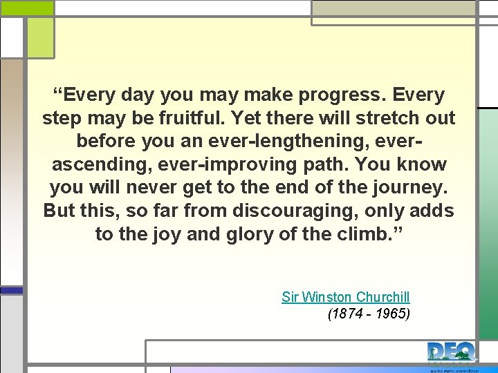 """""""Every day you may make progress. Every step may be fruitful. Yet there will"""