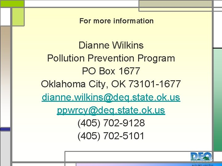 For more information Dianne Wilkins Pollution Prevention Program PO Box 1677 Oklahoma City, OK