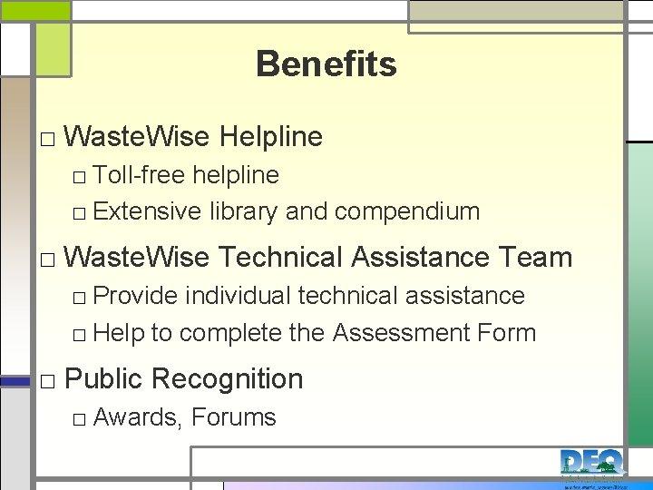 Benefits □ Waste. Wise Helpline □ Toll-free helpline □ Extensive library and compendium □