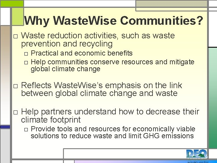 Why Waste. Wise Communities? □ Waste reduction activities, such as waste prevention and recycling