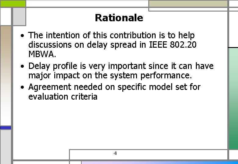 Rationale • The intention of this contribution is to help discussions on delay spread