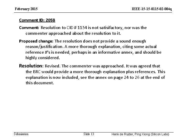 February 2015 IEEE-15 -15 -0115 -02 -004 q Comment ID: 2058 Comment: Resolution to