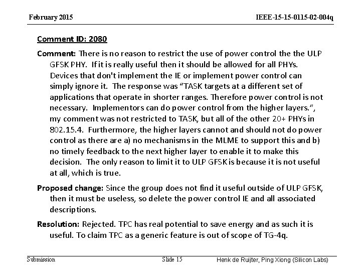 February 2015 IEEE-15 -15 -0115 -02 -004 q Comment ID: 2080 Comment: There is
