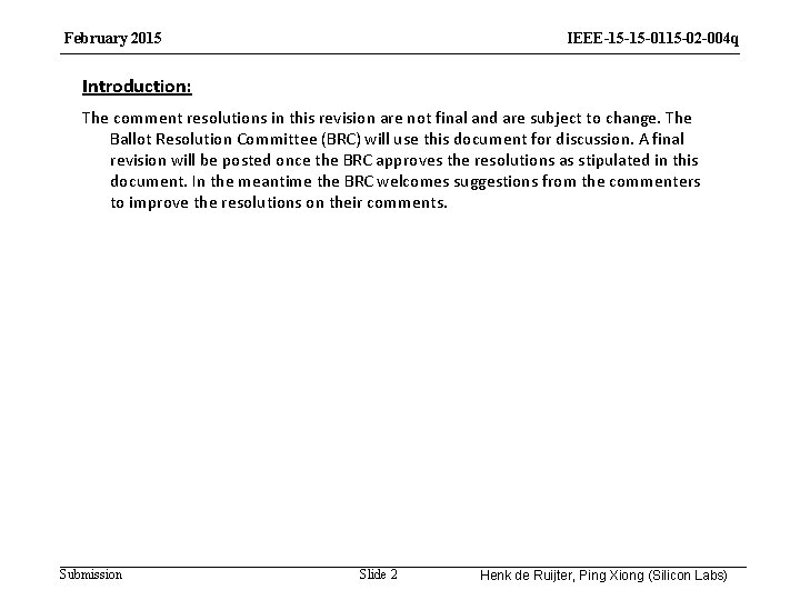 February 2015 IEEE-15 -15 -0115 -02 -004 q Introduction: The comment resolutions in this