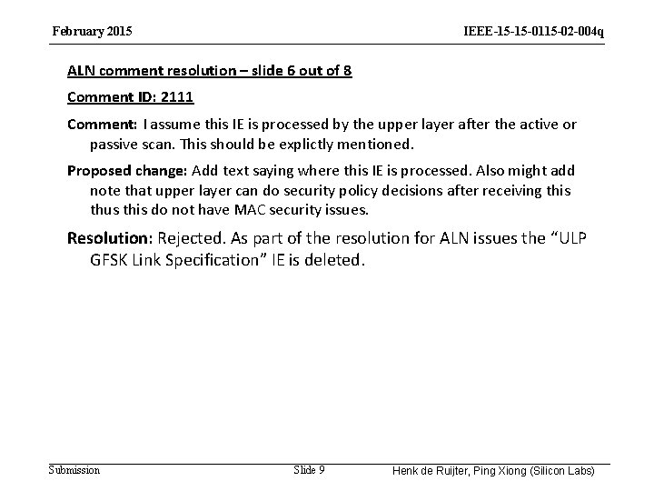 February 2015 IEEE-15 -15 -0115 -02 -004 q ALN comment resolution – slide 6