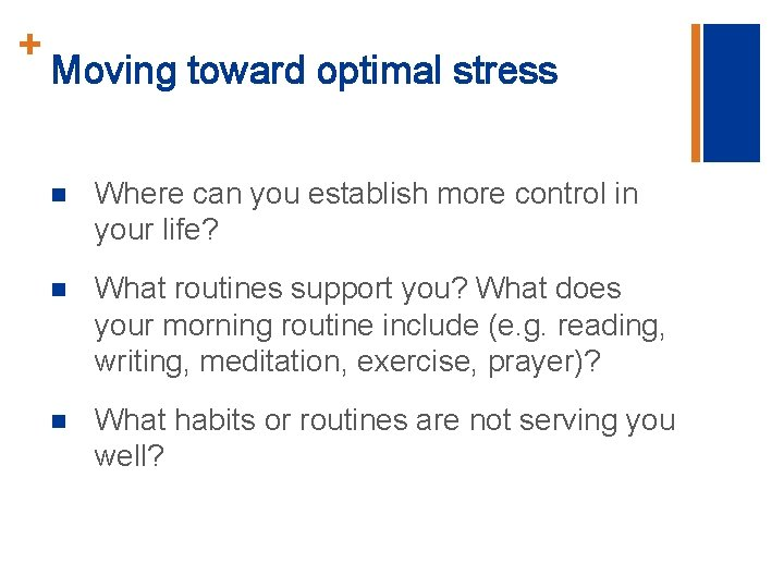 + Moving toward optimal stress n Where can you establish more control in your