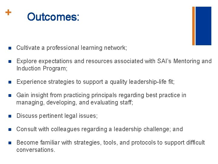 + Outcomes: n Cultivate a professional learning network; n Explore expectations and resources associated