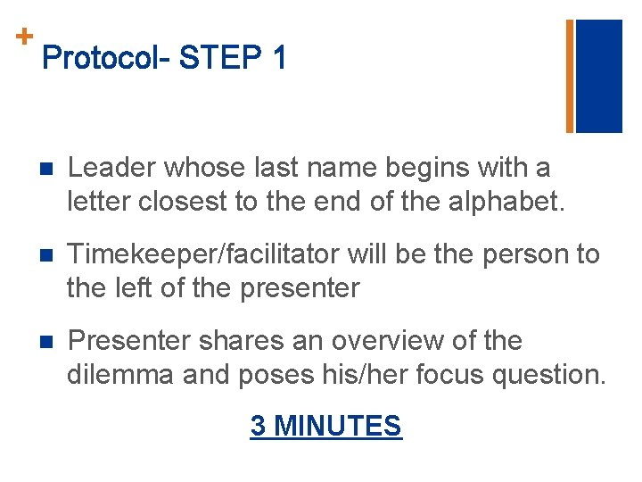+ Protocol- STEP 1 n Leader whose last name begins with a letter closest