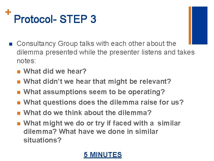 + n Protocol- STEP 3 Consultancy Group talks with each other about the dilemma
