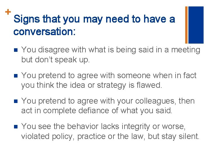 + Signs that you may need to have a conversation: n You disagree with