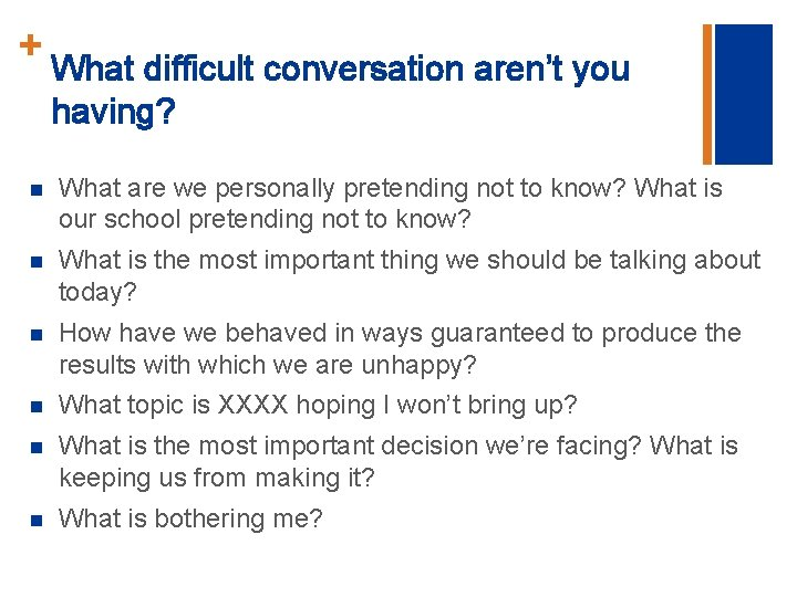 + What difficult conversation aren't you having? n What are we personally pretending not