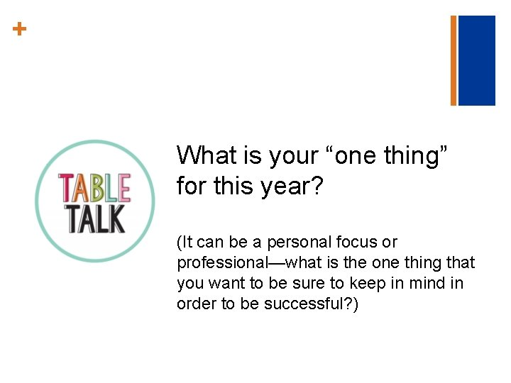 """+ What is your """"one thing"""" for this year? (It can be a personal"""