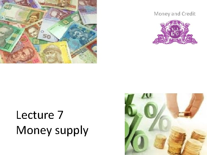 Money and Credit Lecture 7 Money supply