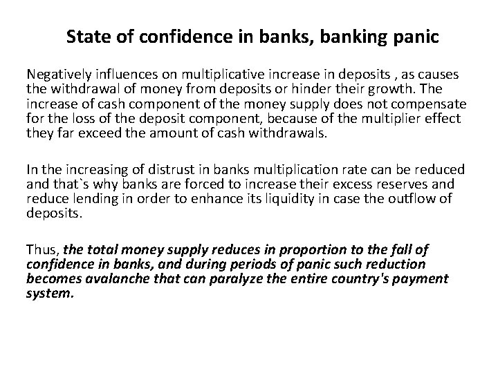 State of confidence in banks, banking panic Negatively influences on multiplicative increase in deposits