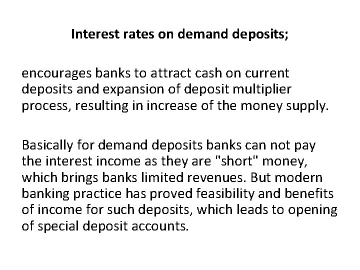 Interest rates on demand deposits; encourages banks to attract cash on current deposits and