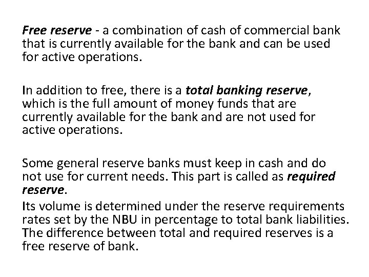 Free reserve - a combination of cash of commercial bank that is currently available