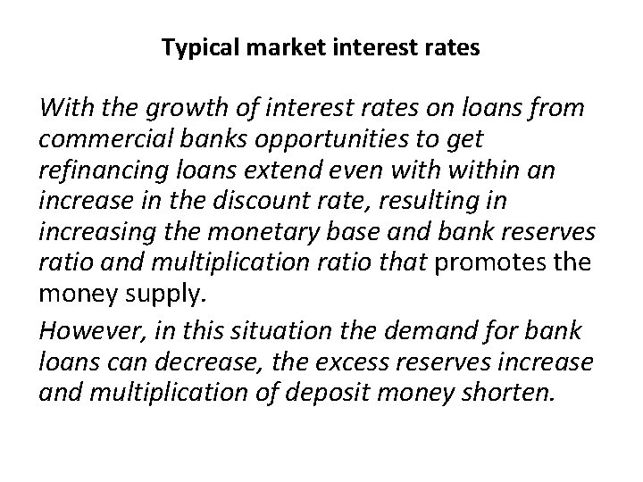 Typical market interest rates With the growth of interest rates on loans from commercial
