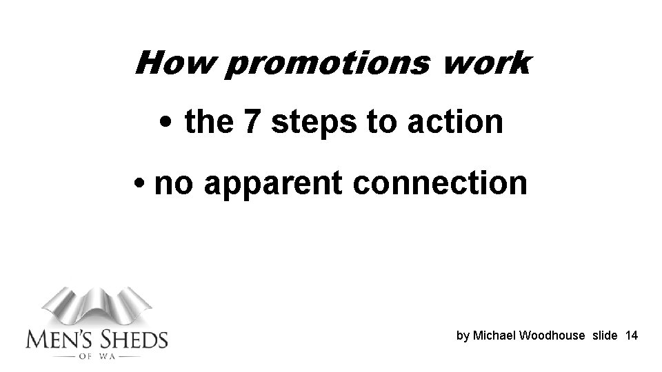 How promotions work • the 7 steps to action • no apparent connection by