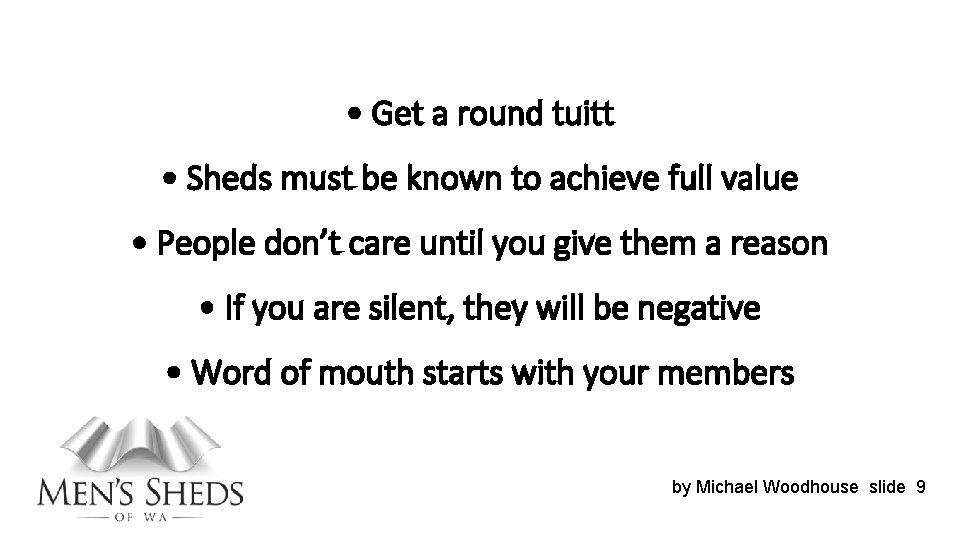 • Get a round tuitt • Sheds must be known to achieve full