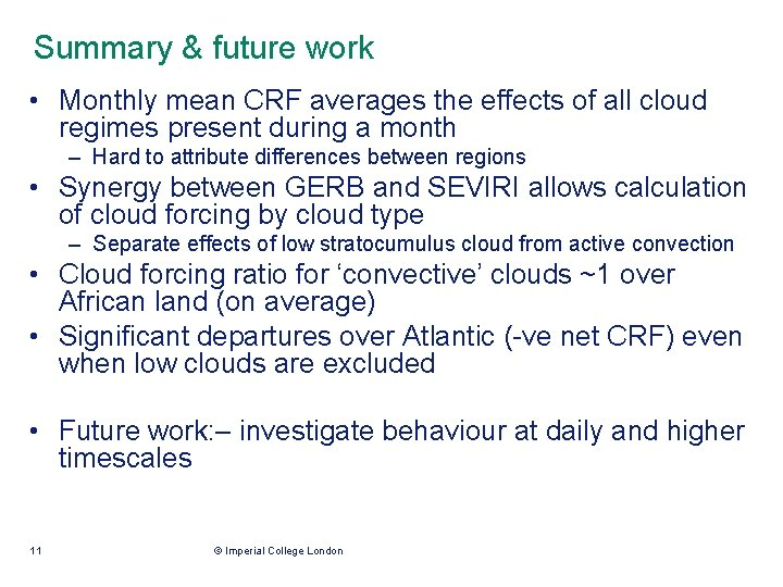 Summary & future work • Monthly mean CRF averages the effects of all cloud