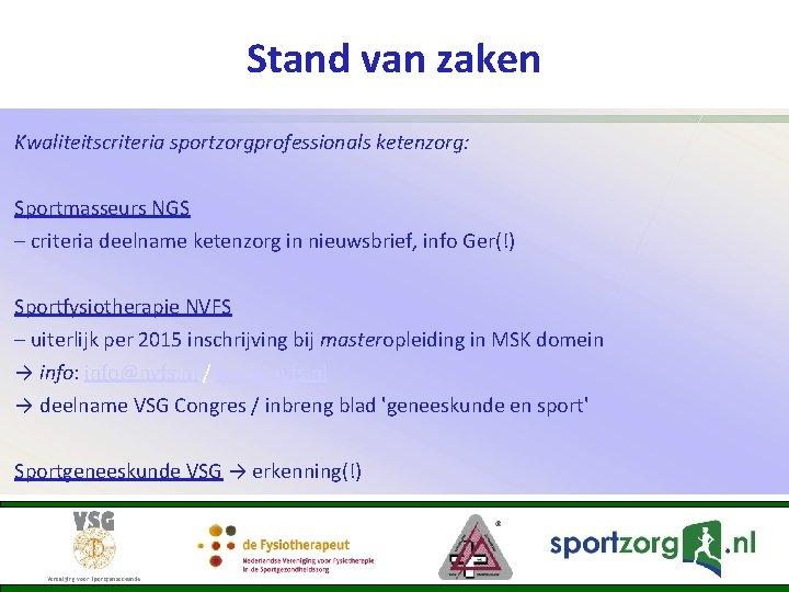 Stand van zaken Kwaliteitscriteria sportzorgprofessionals ketenzorg: Sportmasseurs NGS – criteria deelname ketenzorg in nieuwsbrief,