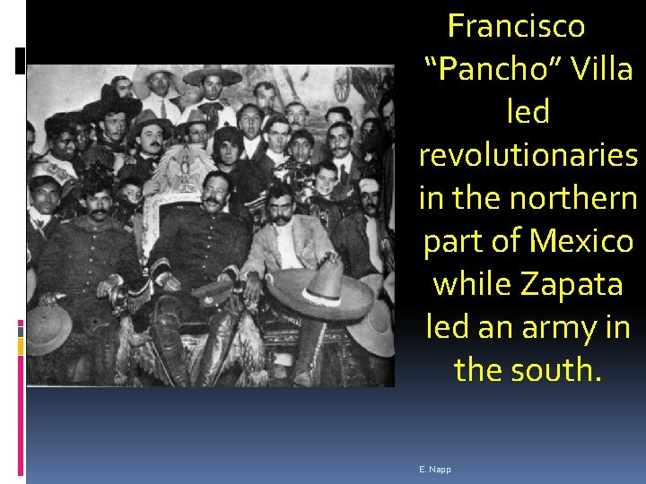 """Francisco """"Pancho"""" Villa led revolutionaries in the northern part of Mexico while Zapata led"""