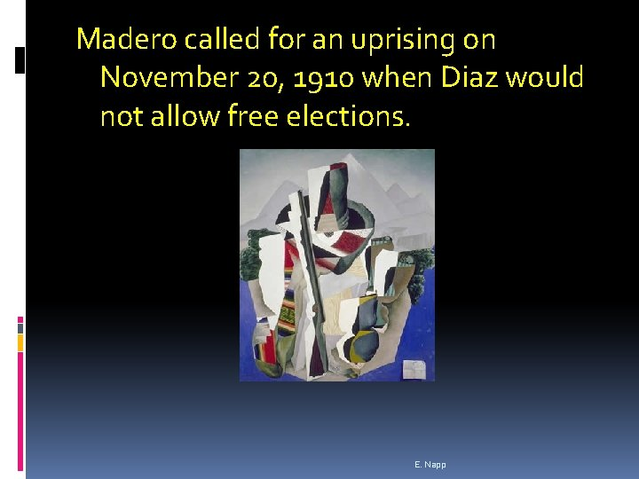 Madero called for an uprising on November 20, 1910 when Diaz would not allow
