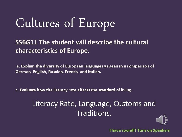 Cultures of Europe SS 6 G 11 The student will describe the cultural characteristics