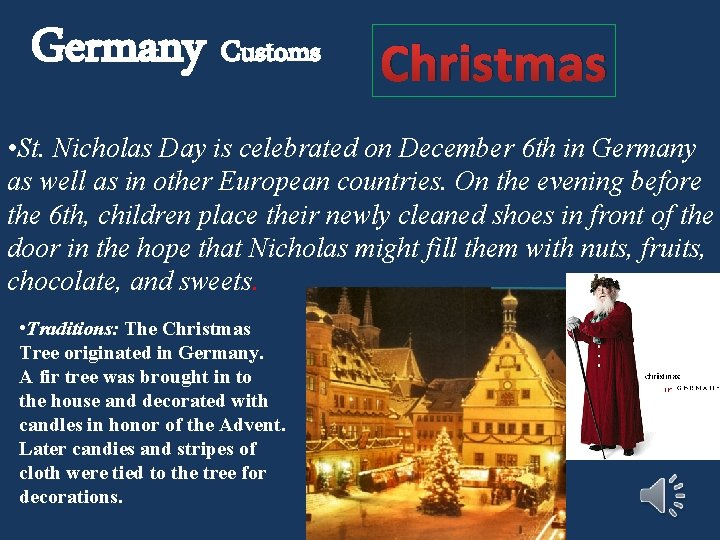 Germany Customs Christmas • St. Nicholas Day is celebrated on December 6 th in