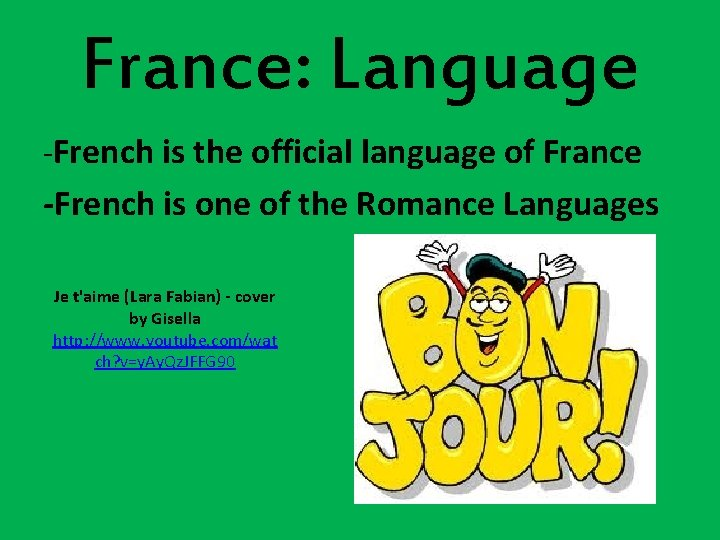 France: Language -French is the official language of France -French is one of the