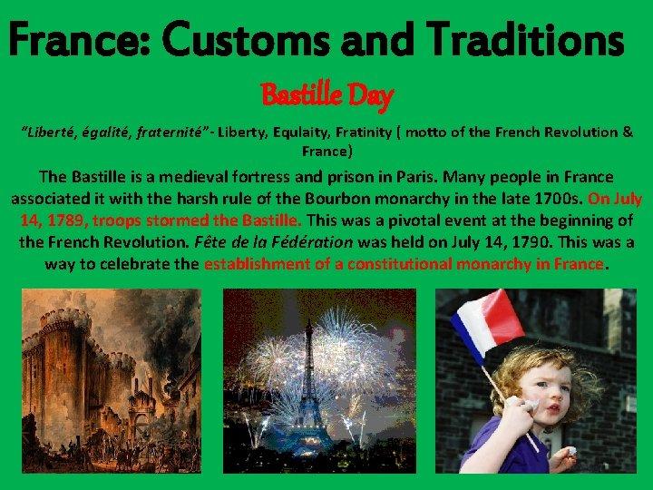 "France: Customs and Traditions Bastille Day ""Liberté, égalité, fraternité""- Liberty, Equlaity, Fratinity ( motto"