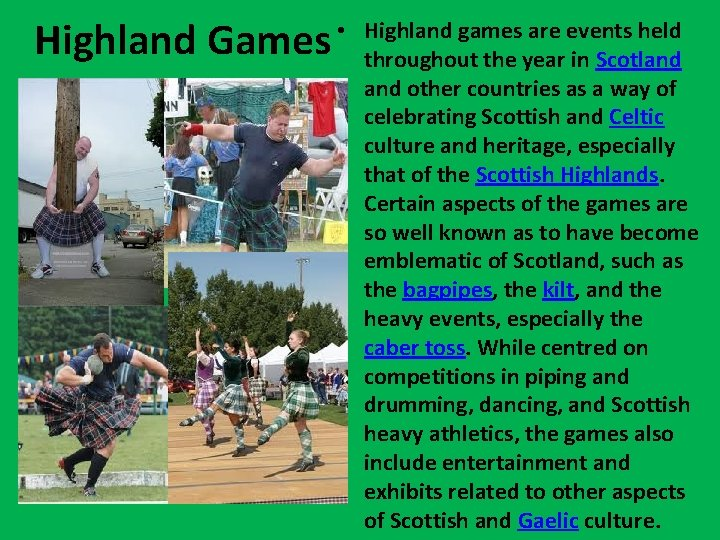 Highland Games • Highland games are events held throughout the year in Scotland other