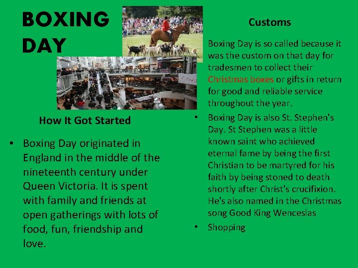 BOXING DAY How It Got Started • Boxing Day originated in England in the