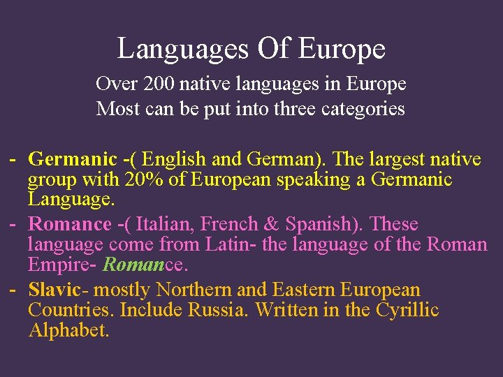 Languages Of Europe Over 200 native languages in Europe Most can be put into