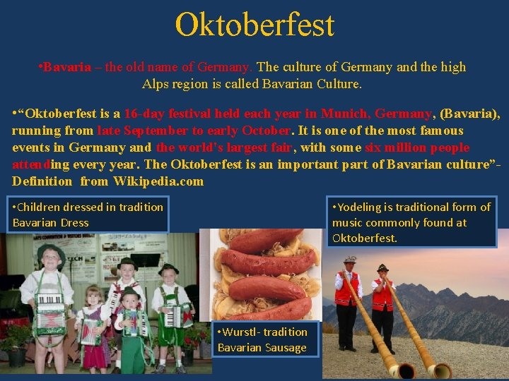 Oktoberfest • Bavaria – the old name of Germany. The culture of Germany and