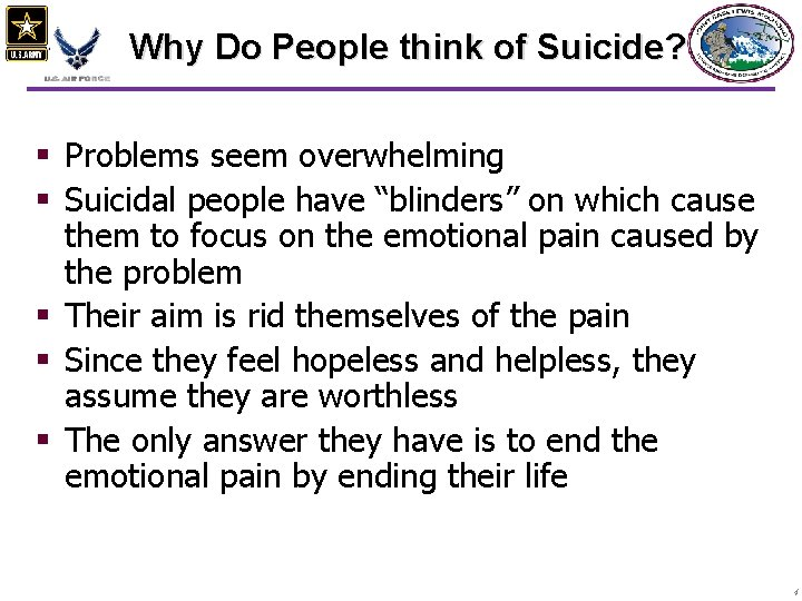 Why Do People think of Suicide? § Problems seem overwhelming § Suicidal people have