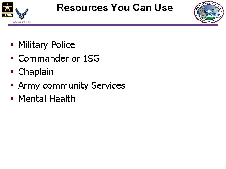 Resources You Can Use § § § Military Police Commander or 1 SG Chaplain