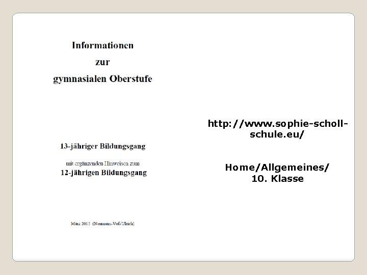 http: //www. sophie-schollschule. eu/ Home/Allgemeines/ 10. Klasse