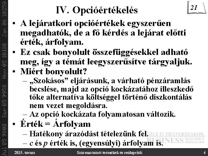 az opció jog de nem kötelezettség)