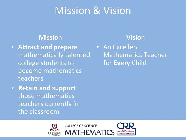Mission & Vision Mission Vision • Attract and prepare • An Excellent mathematically talented