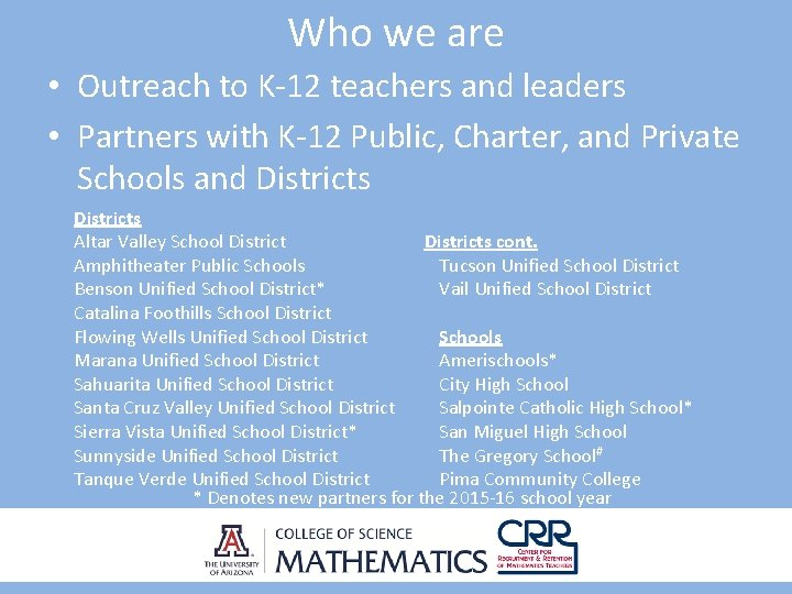 Who we are • Outreach to K-12 teachers and leaders • Partners with K-12