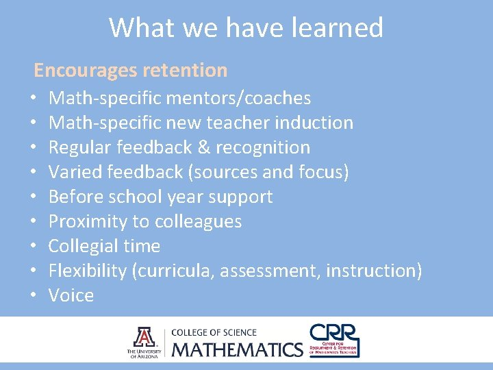 What we have learned Encourages retention • Math-specific mentors/coaches • Math-specific new teacher induction