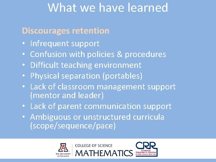 What we have learned Discourages retention • Infrequent support • Confusion with policies &