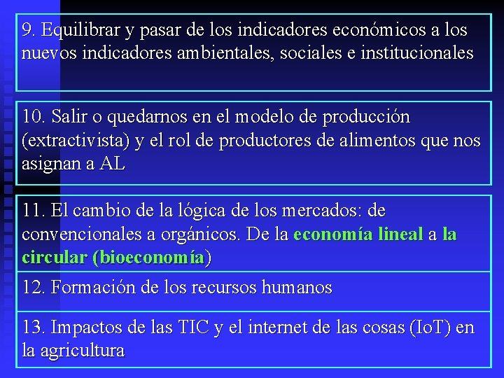 9. Equilibrar y pasar de los indicadores económicos a los nuevos indicadores ambientales, sociales