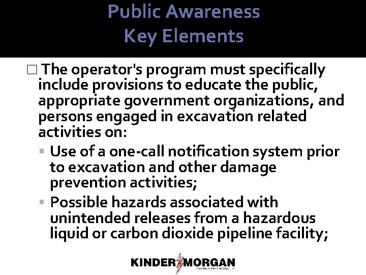 Public Awareness Key Elements � The operator's program must specifically include provisions to educate